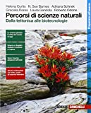 Percorsi di scienze naturali. Dalla tettonica alle biotecnologie. Per le Scuole superiori. Con e-book. Con espansione online