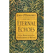 Eternal Echoes: Celtic Reflections on Our Yearning to Belong (English Edition)