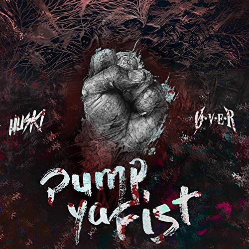 Pump Ya Fist (feat. O.V.E.R) [Explicit] Fist Pump