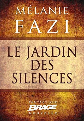 Le Jardin des silences (Brage) par Mélanie Fazi