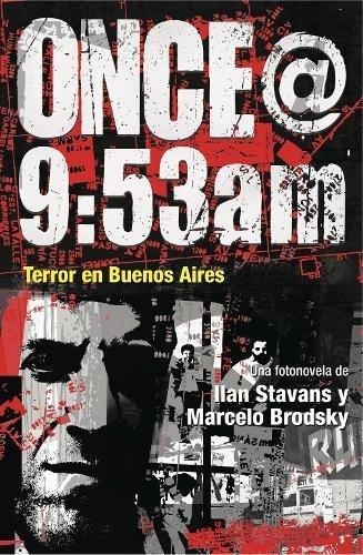 Once@9:53am: Terror En Buenos Aires (Dimyonot) por Ilan Stavans