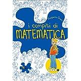 I compiti di matematica. Per potenziare. Per la 5ª classe elementare