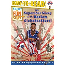 The Superstar Story of the Harlem Globetrotters (History of Fun Stuff) (English Edition)