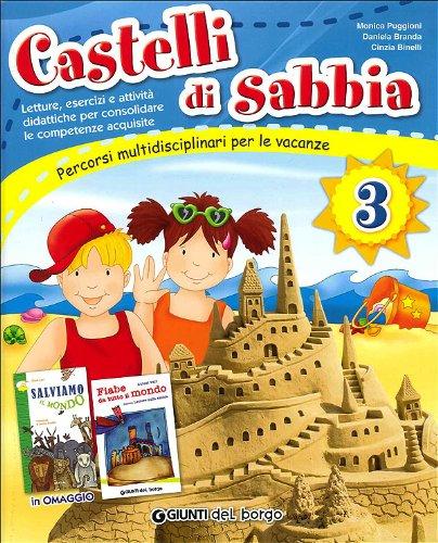 Castelli di sabbia. Percorsi multidisciplinari per le vacanze. Per la Scuola elementare: CASTELLI DI SABBIA 3 ED.2013