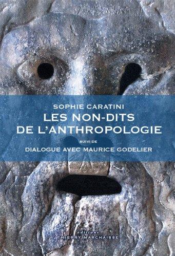 les-non-dits-de-l-39-anthropologie-suivi-de-dialogue-avec-maurice-godelier