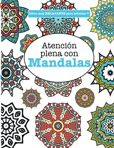 Libros para Colorear Adultos 7: Atención plena con Mandalas par Elizabeth James