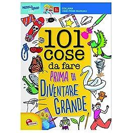 libro per bambini - 101 cose da fare prima di diventare grande