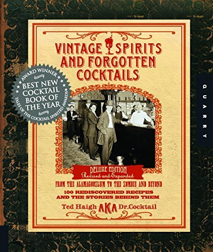 Vintage Spirits and Forgotten Cocktails: Revised and Updated by Ted Haigh (2009-07-01)