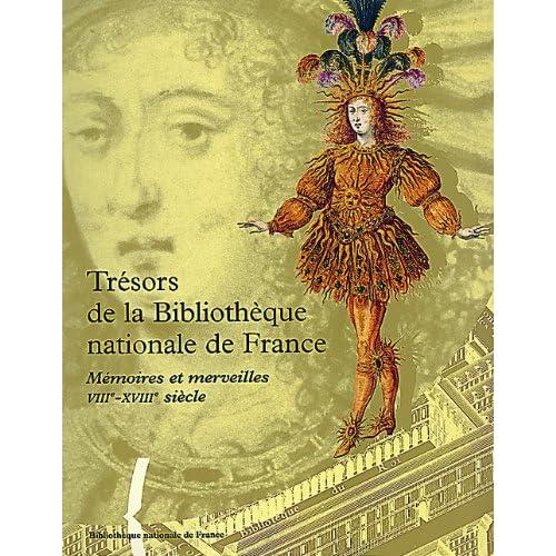 Les Trésors de la Bibliothèque nationale VIIème-XVIIIème siècle. Vol.1