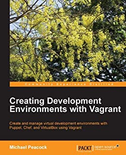 Creating Development Environments with Vagrant de [Peacock, Michael]