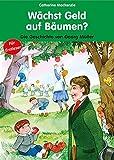 Wächst Geld auf Bäumen?: Die Geschichte von Georg Müller