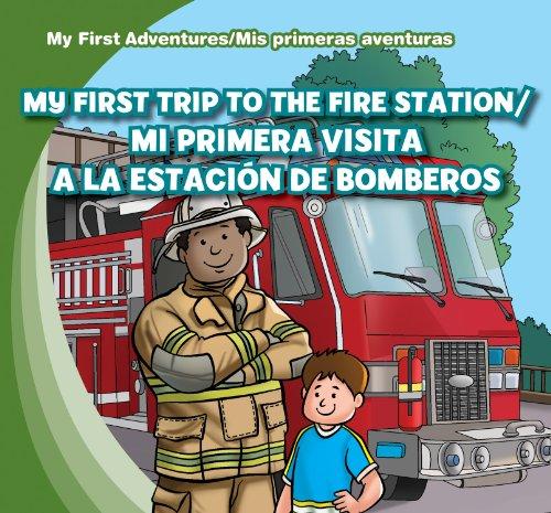 My First Trip to the Fire Station / Mi primera visita a la estacion de bomberos (My First Adventures / Mis primeras aventuras) por Katie Kawa