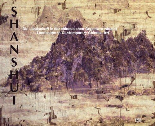 Shanshui: Poesie ohne Worte? Landschaft in der chinesischen Gegenwartskunst (Contemporary Works from the Sigg Collection / Zeitgenossische Werke Aus Der Sammlung Sigg)