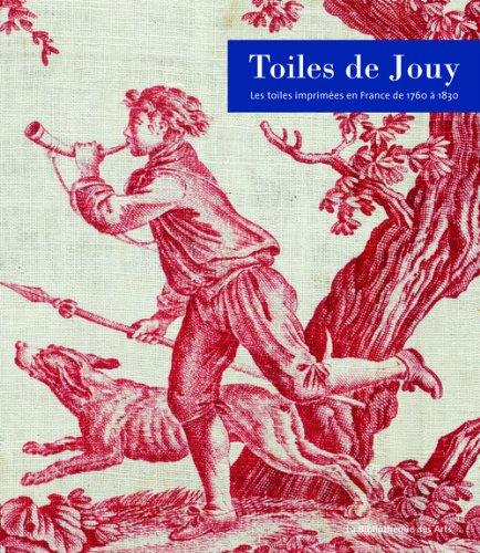 Toiles de Jouy. Les toiles imprimées en France de