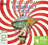 Fortunately, the Milk... by Neil Gaiman