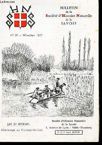 BULLETIN DE LA SOCIETE D'HISTOIRE NATURELLE DE LA SAVOIE / N°90 - Decembre 1977 / LA pollution des lacs et leur assainissement par G. Cotron / La macroflore aquatique du Lac du Bourget par R. Fritsch.
