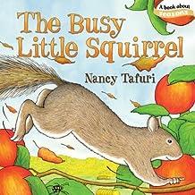 The Busy Little Squirrel (Classic Board Books) by Nancy Tafuri (2010-08-03)