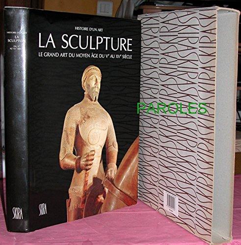 La Scupture - Le grand art du Moyen ge du Ve au XVe sicle [ coll. Histoire d'un Art ]