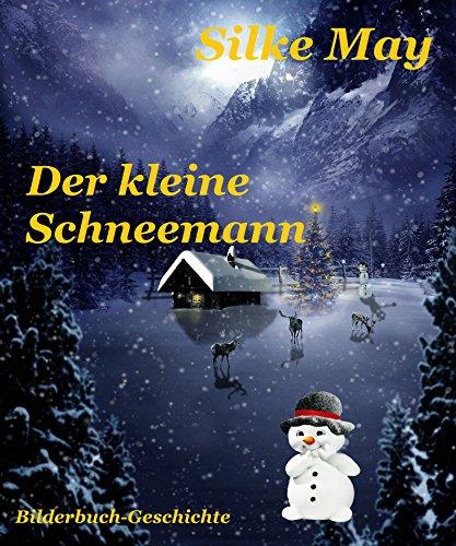 Der kleine Schneemann: Bilderbuch-Geschichte (German Edition)