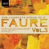 Fauré : Intégrale des Mélodies Volume 3