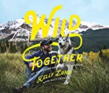 Wild Together - My Adventures with Loki the Wolfdog