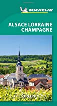 Michelin Green Guide Alsace Lorraine Champagne (Green Guide/Michelin)