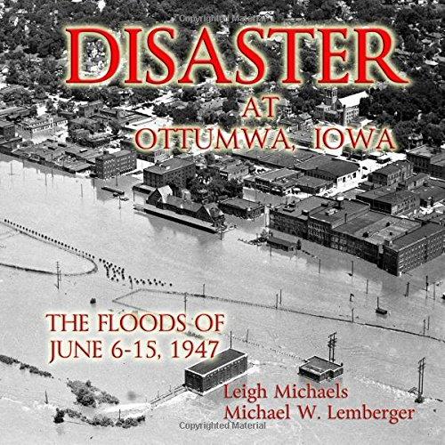 Disaster at Ottumwa Iowa: The Floods of June 6-15, 1947
