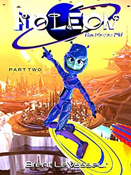 Aoleon The Martian Girl: Part 2 - The Luminess of Mars (An Exciting and Funny Middle Grade Science Fiction Adventure) by [LeVasseur, Brent]
