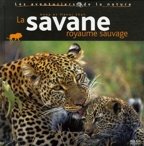 La savane, royaume sauvage