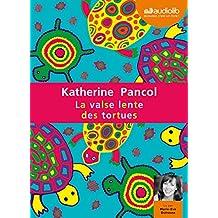 La Valse lente des tortues: Livre audio 2 CD MP3 - 578 Mo + 345 Mo