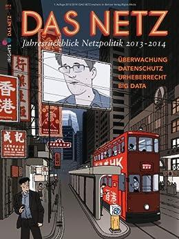 Das Netz - Jahresrückblick Netzpolitik 2013-2014 von [Otto (Hrsg.), Philipp, iRights.Lab (Hrsg.)]