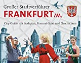 Großer Stadtverführer Frankfurt: City-Guide mit Stadtplan, Rommé-Spiel, Geschichten