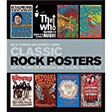 Classic Rock Posters–Sixty Years of Posters and Flyers: 1952to 2012