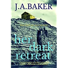 Her Dark Retreat: a psychological thriller with a twist you won't see coming