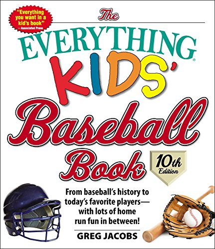 The Everything Kids' Baseball Book, 10th Edition: From baseball's history to today's favorite playerswith lots of home run fun in between! (Everything Kids) (English Edition)