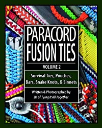 Paracord Fusion Ties, Volume 2: Survival Ties, Pouches, Bars, Snake Knots, and Sinnets