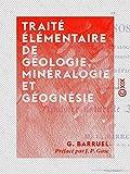 Traité élémentaire de géologie, minéralogie et géognésie: Histoire naturelle inorganique