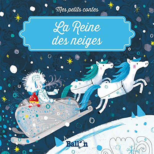 La Reine des neiges (Mes petits contes) par From Ballon Kids