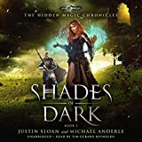 Shades of Dark: Age of Magic: The Hidden Magic Chronicles, Book 2