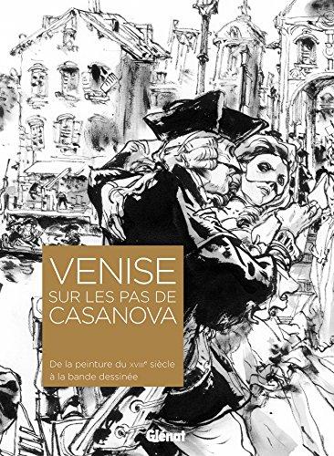 Venise sur les pas de Casanova: De la peinture du XVIIIe siècle à la bande dessinée par Stéphane Beaujean