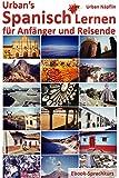 Urban's Spanisch Lernen - für Anfänger und Reisende: Ebook-Sprachkurs