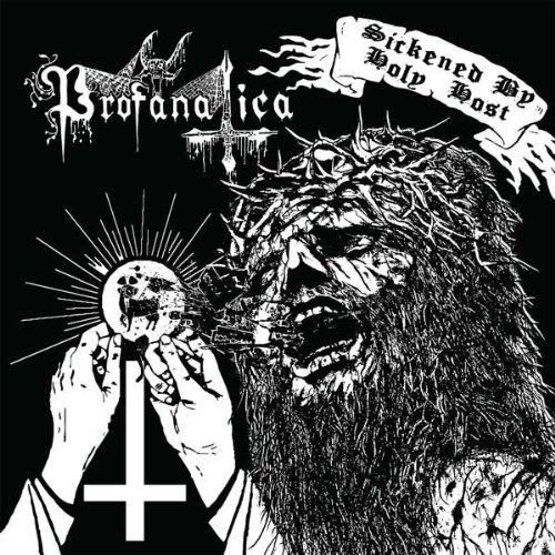 Profanatica: Sickened By Holy Host (Audio CD)