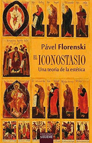 El Iconostasio: Una teoría de la estética (El Peso de los Días) por Pável Florenski