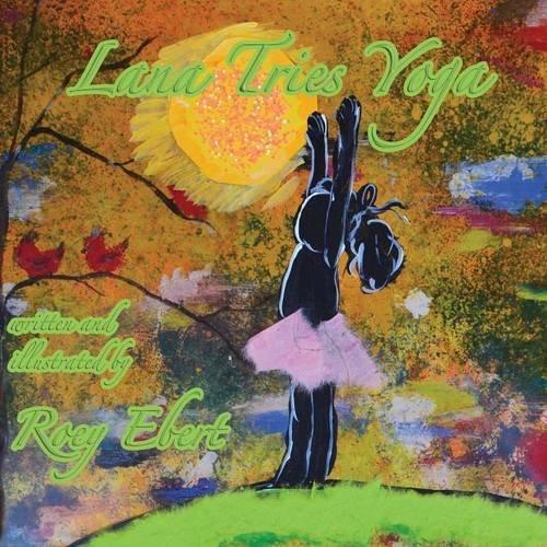 Lana Tries Yoga by Roey Ebert (2014-03-26)