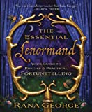 The Essential Lenormand: Your Guide to Precise & Practical Fortunetelling (English Edition)