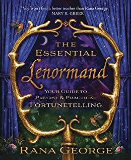 The Essential Lenormand: Your Guide to Precise & Practical Fortunetelling par [George, Rana]