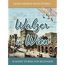 Learn German With Stories: Walzer in Wien - 10 Short Stories For Beginners (Dino lernt Deutsch 7) (German Edition)