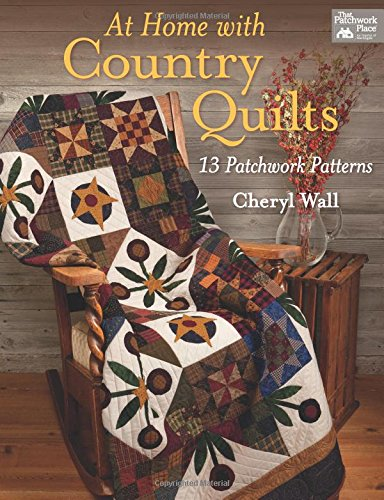At Home with Country Quilts (That Patchwork Place)