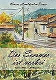 Der Sommer ist vorbei: Geschichten aus der Provence - Verena Aeschbacher-Pieren