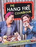 The Hang Fire Cookbook: Recipes and Adventures in American BBQ